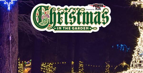 CHRISTMAS IN THE GARDEN • Nov. 24